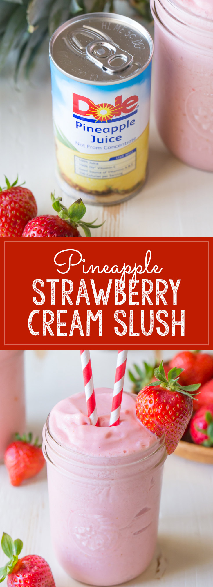 Dole Pineapple Strawberry Cream Slush - All you need is four simple ingredients and a blender, and you can make this super refreshing DOLE Pineapple Strawberry Cream Slush!