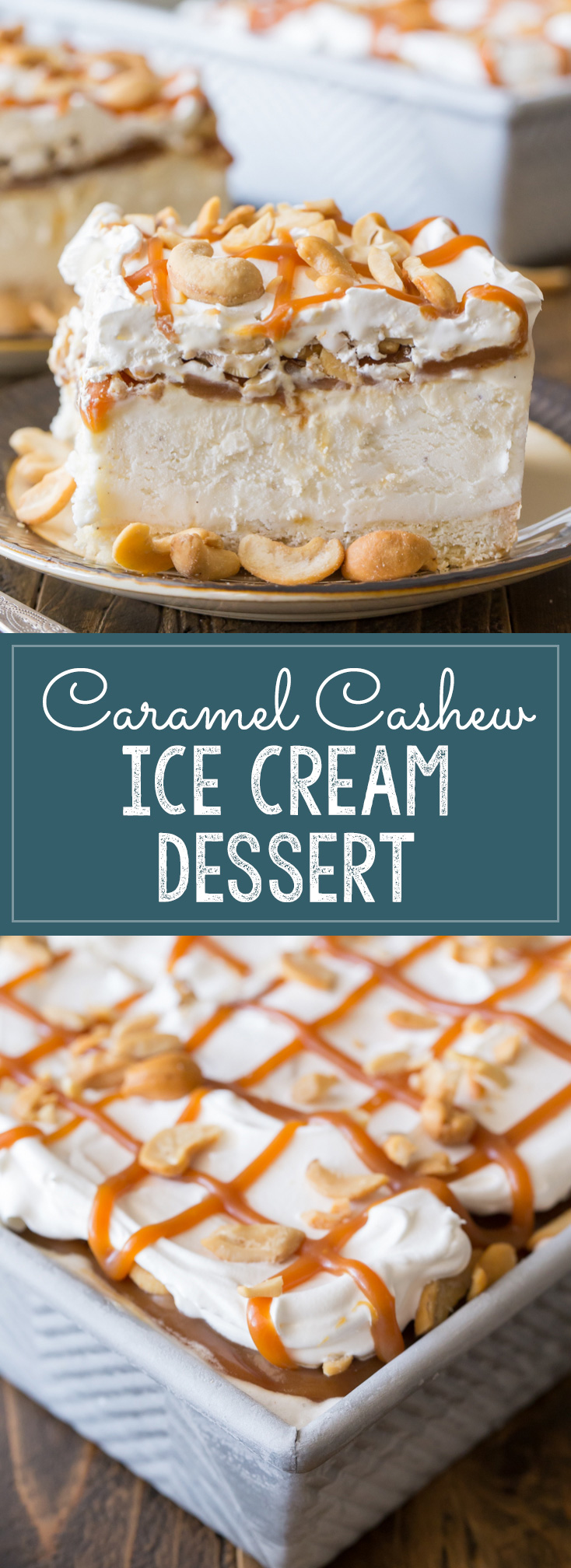 Creamy vanilla ice cream on a shortbread cookie crust, topped with homemade caramel sauce and cashews of course!